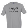 I Nailed The ADD Test T-Shirt